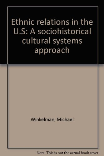 Ethnic Relations in the U. S.: Winkelman, Michael
