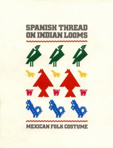 Spanish Thread on Indian Looms - Mexican: Berdan, Frances F