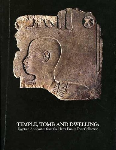 9780945486084: Temple, Tomb and Dwelling: Egyptian Antiquities from the Harer Family Trust Collection