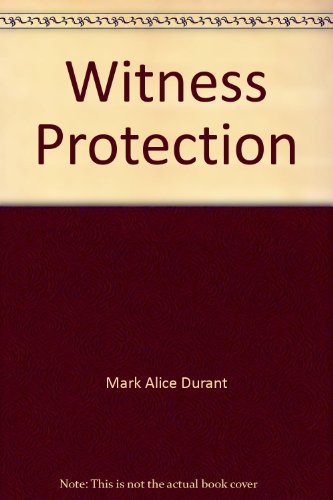Witness Protection: Mark Alice Durant