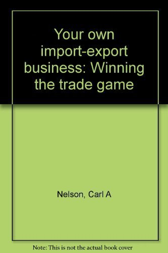 9780945493020: Your own import-export business: Winning the trade game