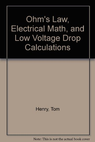 9780945495154: Ohm's Law, Electrical Math, and Low Voltage Drop Calculations