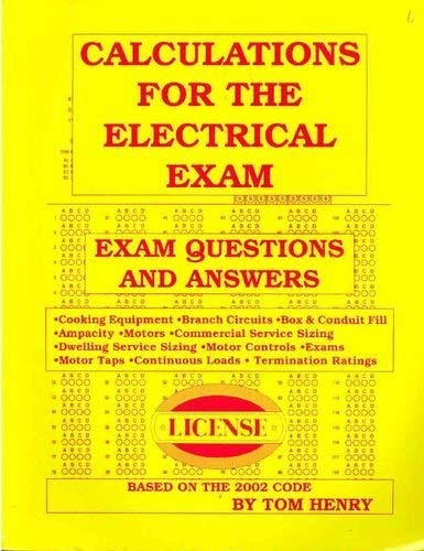 Calculations for the Electrical Exam Exam Questions: Henry, Tom