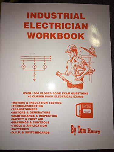 Industrial Electrician Workbook: Tom Henry