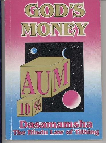 9780945497059: God's Money - Dasamamsha: The Hindu Law of Tithing