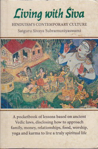 Living with Siva: Hinduism's Contemporary Catechism (Pocketbook Edition): Satguri Sivaya ...