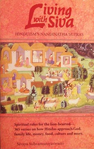 Living With Siva: Hinduism's Nandinatha Sutras: Sivaya Subramuniyaswami