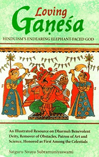 Loving Ganesa: Hinduism's Endearing Elephant-Faced God (Rishi Collection)