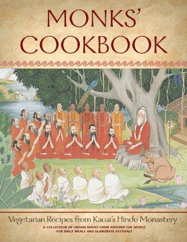 Monks Cookbook Vegetarian Recipes From Kauai: Satguru Sivaya Subramuniyaswami