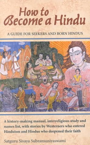 How to Become a Hindu: Subramuniyaswami, Satguru Sivaya