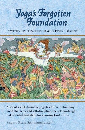 9780945497912: Yoga's Forgotten Foundation: Twenty Timeless Keys to Your Divine Destiny