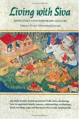 Living With Siva: Hinduism's Contemporary Culture (The Master Course, Bk 2): Subramuniya