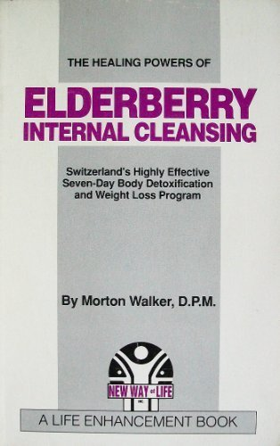 9780945498025: The Healing Powers of Elderberry Internal Cleansing