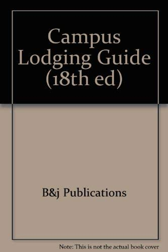 Campus Lodging Guide (18th ed): B & J Pubns