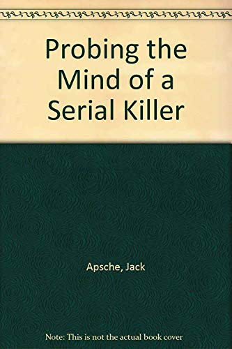 9780945510123: Probing the Mind of a Serial Killer