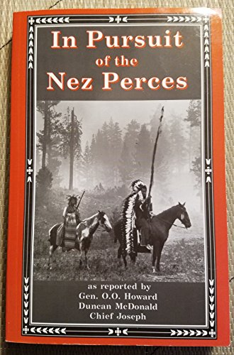 9780945519065: In Pursuit of the Nez Perces
