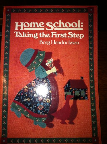 9780945519089: Home school: Taking the first step : a program planning handbook