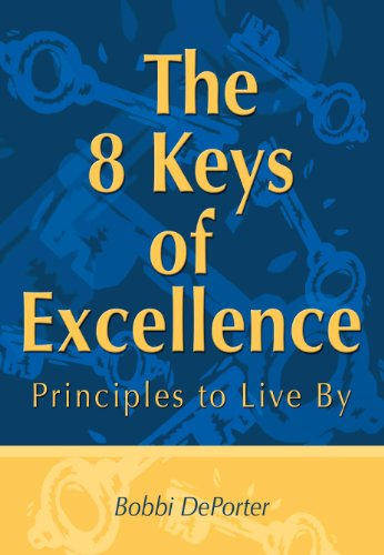 9780945525288: The 8 Keys of Excellence : Principles to Live By