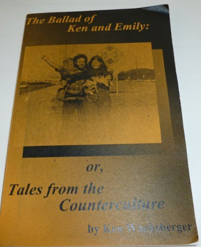 9780945531012: The Ballad of Ken and Emily, or, Tales from the Counterculture