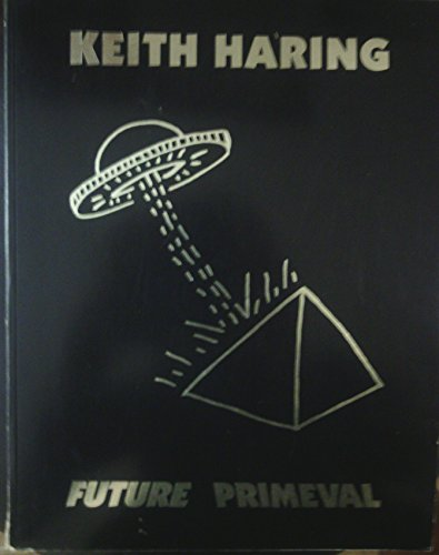 9780945558095: Keith Haring: Future Primeval