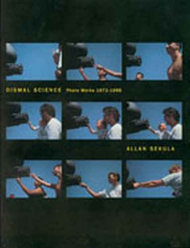 9780945558279: Allan Sekula: Dismal Science: Photoworks 1972-1996