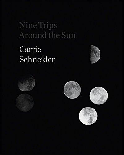 Carrie Schneider: Nine Trips around the Sun: University Galleries of