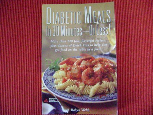 9780945558606: Diabetic Meals in 30 Minutes or Less!