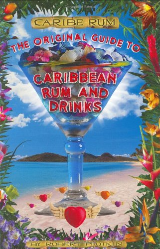 9780945562283: Caribe Rum: The Original Guide to Caribbean Rum and Drinks