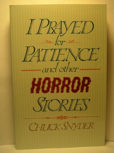 9780945564089: I prayed for patience, and other horror stories