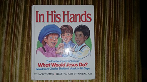 9780945564447: In His Hands: The Continuing Adventures of What Jesus Would Do