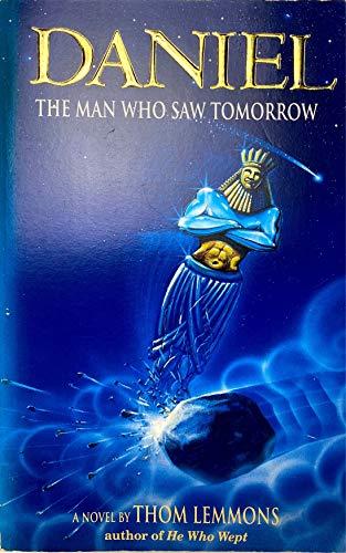 9780945564461: Daniel: The Man Who Saw Tomorrow