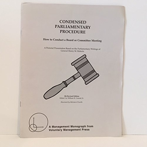 9780945571001: Condensed Parliamentary Procedure: How to Conduct a Board or Committee Meeting