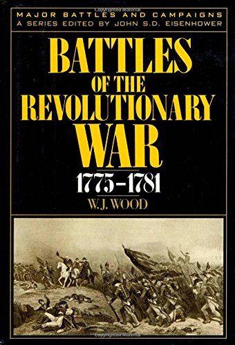 9780945575030: Battles of the Revolutionary War, 1775-1781 (MAJOR BATTLES AND CAMPAIGNS)