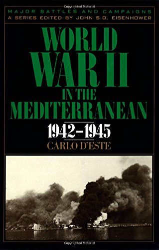 World War II in the Mediterranean, 1942-1945 (Major Battles & Campaigns) (0945575041) by D'Este, Carlo