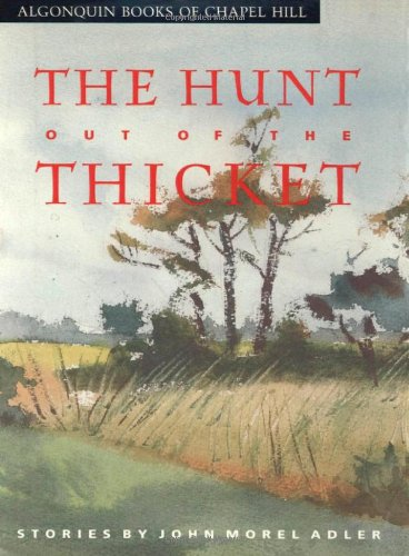 9780945575061: The Hunt Out of the Thicket: Stories