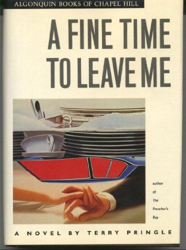 A Fine Time to Leave Me: A Novel: Terry Pringle