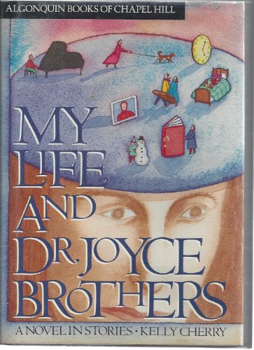 My Life and Dr. Joyce Brothers: A Novel in Stories: Cherry, Kelly