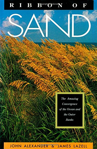 Ribbon of Sand: The Amazing Convergence of: John Alexander, James