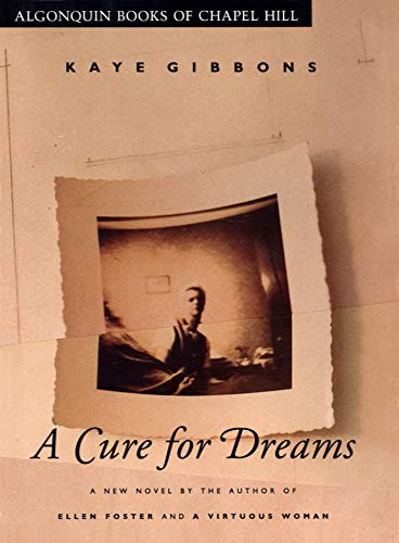 A CURE FOR DREAMS.: Gibbons, Kaye.