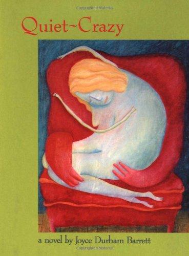 Quiet-Crazy: Joyce Durham Barrett