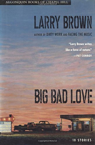 Big Bad Love (0945575467) by Larry Brown