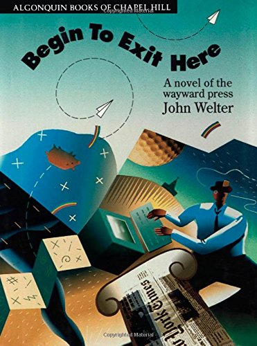 9780945575511: Begin to Exit Here: A Novel of the Wayward Press