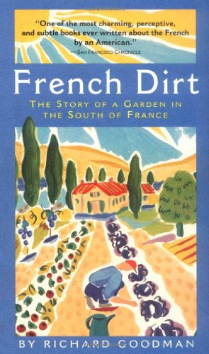 9780945575665: French Dirt: The Story of a Garden in the South of France