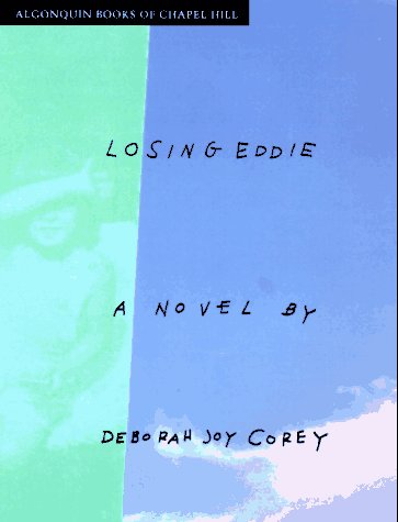 Losing Eddy (Inscribed First Edition): Deborah Joy Corey