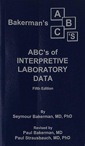 9780945577034: Bakerman's ABC's of Interpretive Laboratory Data