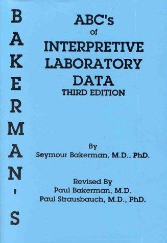 9780945577065: Bakerman's ABC's of Interpretive Laboratory Data