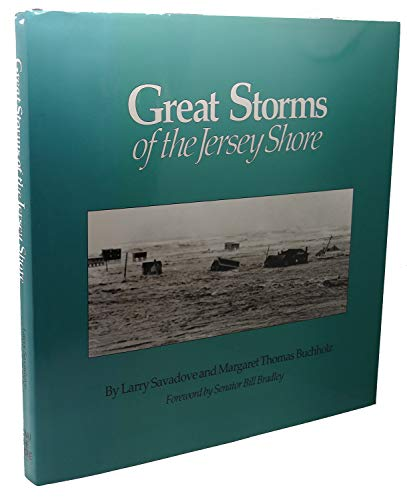 Great Storms of the Jersey Shore: Savadove, Larry and Buchholz, Margaret Thomas