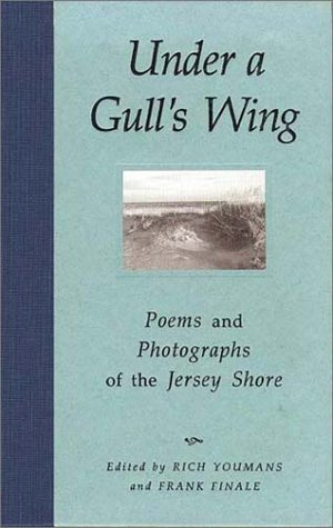 9780945582366: Under a Gull's Wing: Poems and Photographs of the Jersey Shore