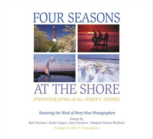 Four Seasons at the Shore: Photographs of the Jersey Shore: John T. Cunningham