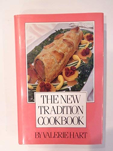 The New Tradition Cookbook: Valerie Hart
